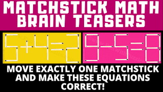 Can you solve these matchstick Math Brain Teasers?