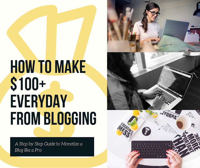 How to Make $100+ Everyday from Blogging