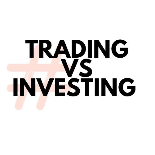 Trading vs Investment
