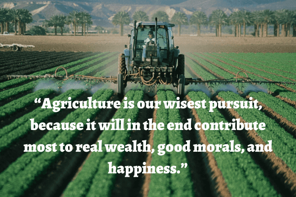 Agriculture Is Our Wisest Pursuit Because