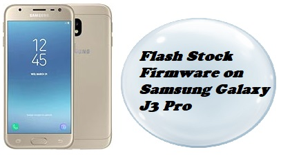 How to Flash Stock Firmware on Samsung Galaxy J3 Pro Duos (SM-J3110