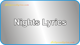 Nights Lyrics  Avicii  538 Dance Smash 2015 vol.1  Bollywood Lyrica, english song lyrics, avicii song lyrics, night lyrics, the night lyrics
