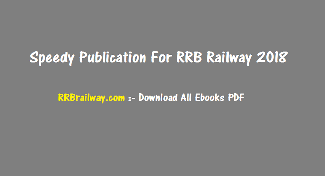 Speedy Publication For RRB Railway 2018 Download All Ebooks PDF