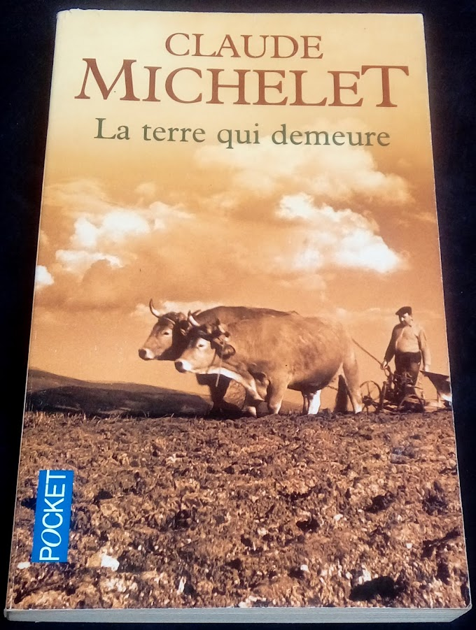 Claude Michelet: La terre qui demeure