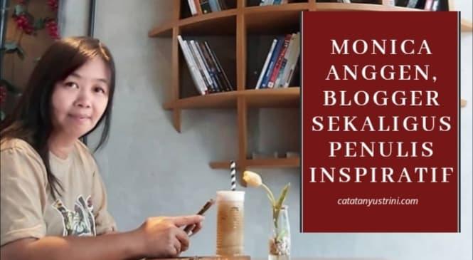 Monica Anggen, Blogger Sekaligus Penulis Inspiratif