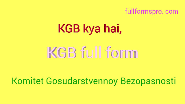 Full from of KGB, KGB full form
