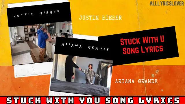 STUCK WITH U SONG LYRICS   Justin Bieber and Ariana Grande