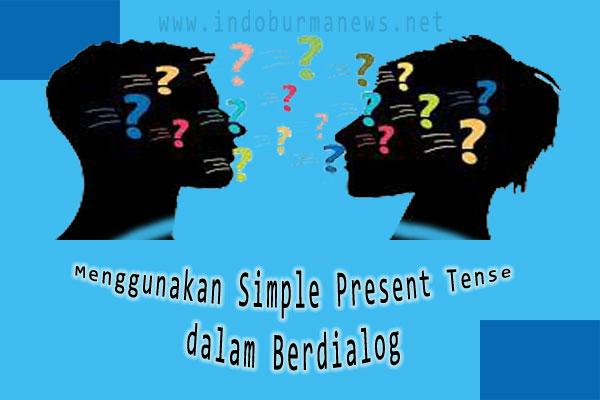 Menggunakan Simple Present Tense dalam Berdialog