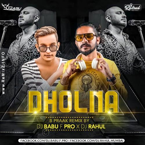 Dholna - B Praak (Deep House Remix) DJ BABU F PRO x DJ Rahul