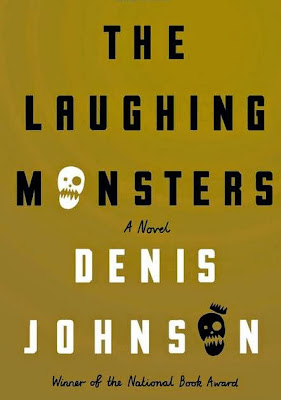 The Laughing Monsters by Denis Johnson - book cover
