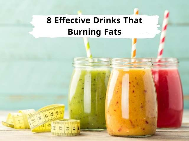 8 Effective Drinks That Burning Fats