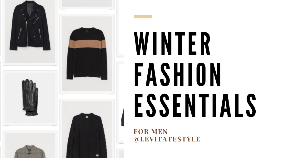 Winter Fashion Essentials for Men 2021