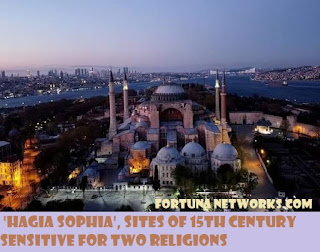 "<img src=""FORTUNA NETWORKS.COM.jpg"" alt=""Hagia Sophia, Sites of 15th Century Sensitive for Two Religions"">"