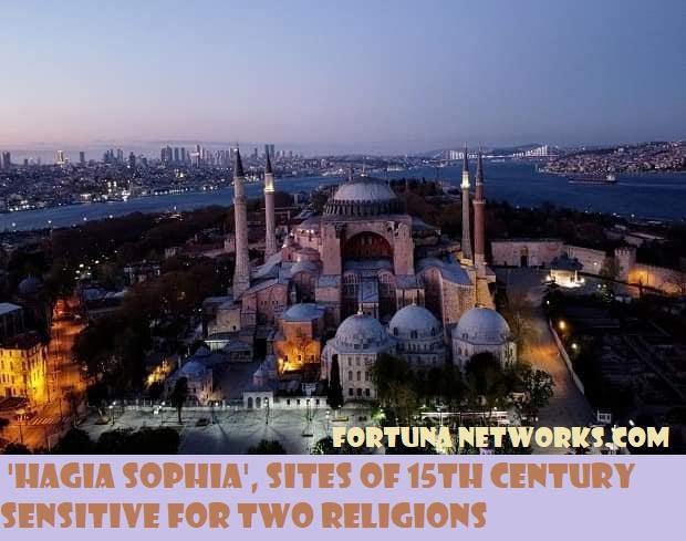 Hagia Sophia, Sites of 15th Century Sensitive for Two Religions