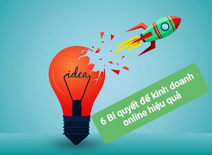 6 Bí quyết để kinh doanh online hiệu quả