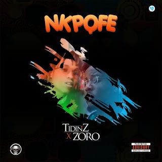Tidinz Ft. Zoro – Nkpofe MP3
