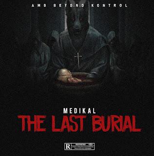 Medikal - The Last Burial ( Strongman diss- Audio MP3)