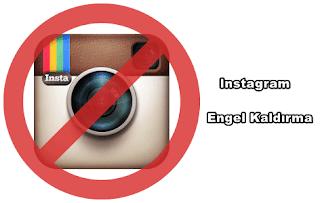 instagram engel kaldirma nereden yapilir