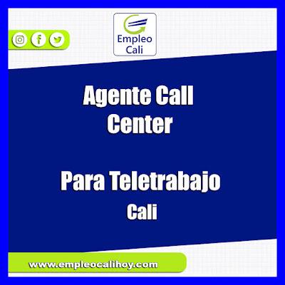 Empleo en Cali hoy Agente Call Center para Teletrabajo