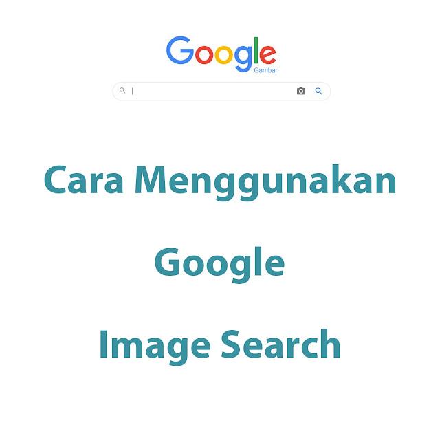 Cara Menggunakan Google Image Search