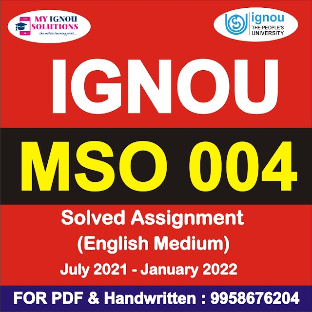 MSO 004 Solved Assignment 2021-22