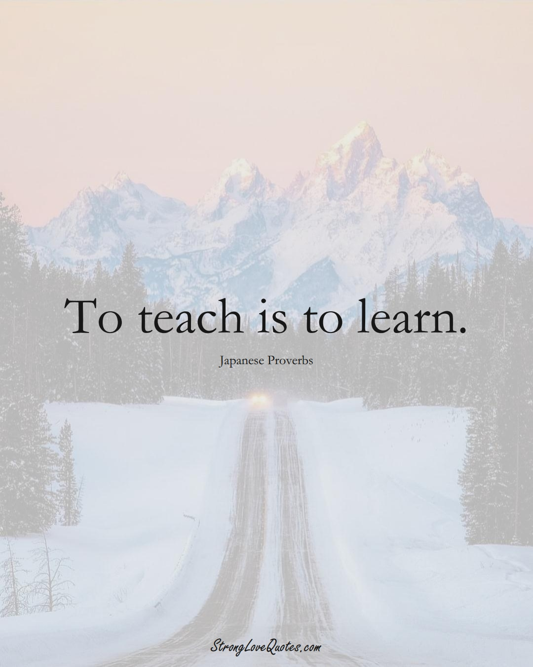 To teach is to learn. (Japanese Sayings);  #AsianSayings
