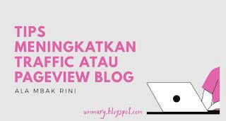 Tips meningkatkan traffic