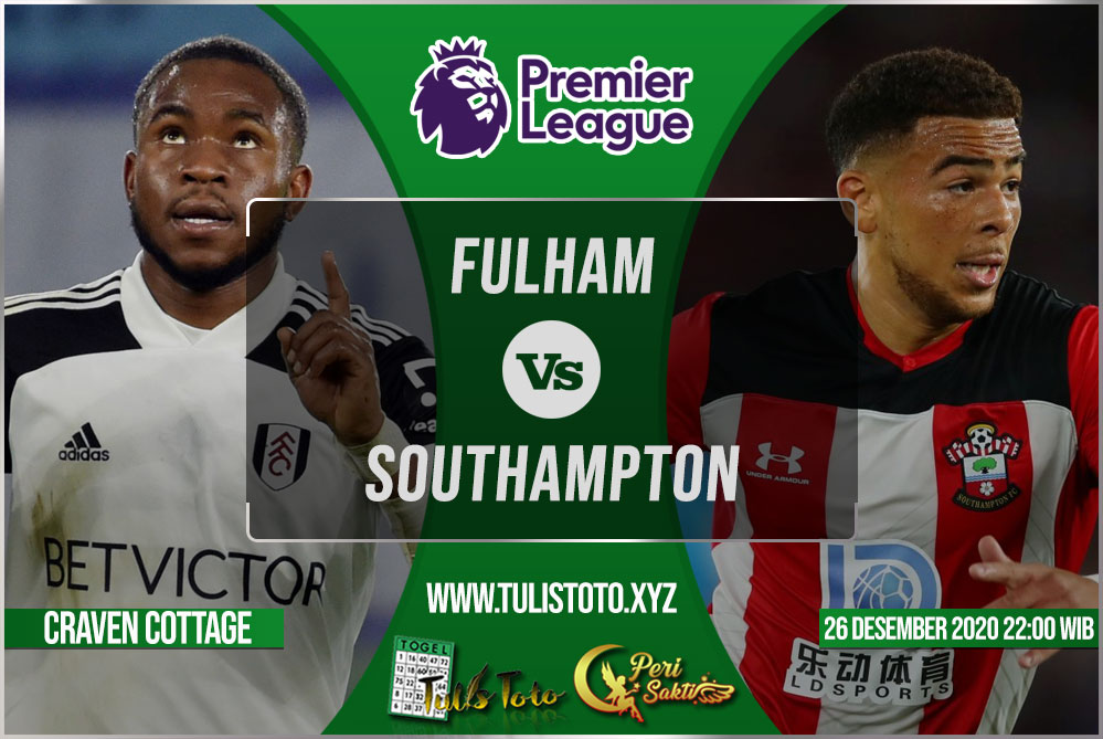 Prediksi Fulham vs Southampton 26 Desember 2020