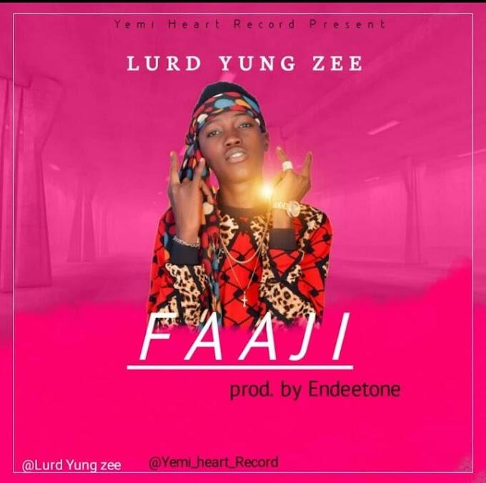 Music : Lurd Yung Zee - Faaji