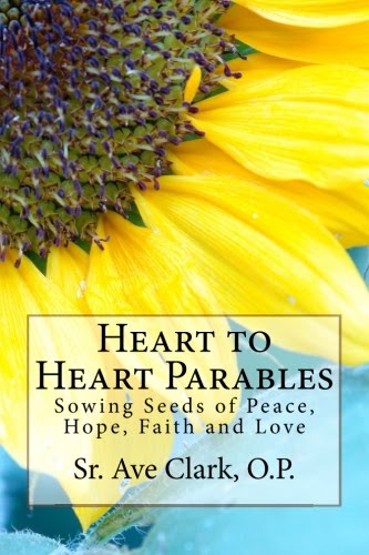 Heart to Heart Parables: Sowing Seeds of Peace, Hope, Faith and Love
