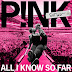 P!nk - All I Know So Far - Pre-Single [iTunes Plus AAC M4A]