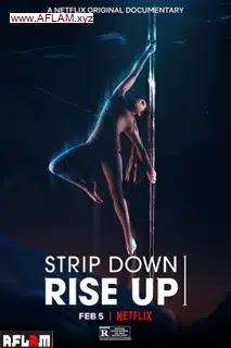 فيلم Strip Down, Rise Up 2021 مترجم اون لاين