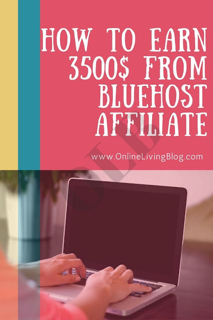 How to Earn 3500$ from Bluehost Affiliate Program? - And More! Make Money Online