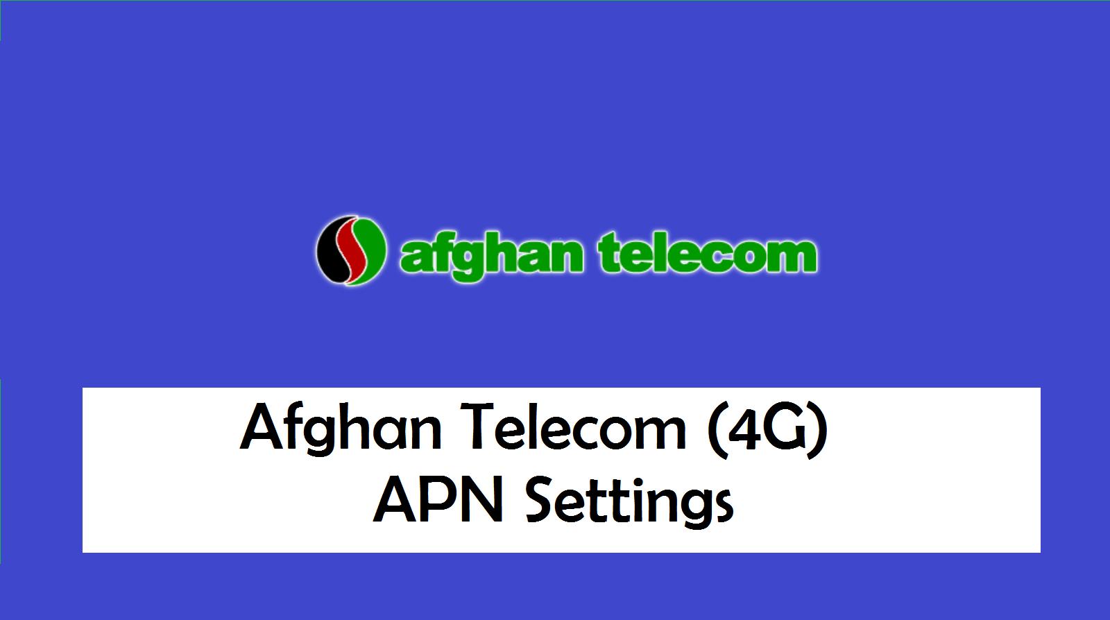 Afghan Telecom (4G) APN Settings