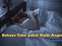 Bahaya Tidur Pakai Kipas Angin Mengarah ke Badan