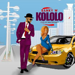 DOWNLOAD MP3: Banky W – Kololo (Prod. by Masterkraft) 1