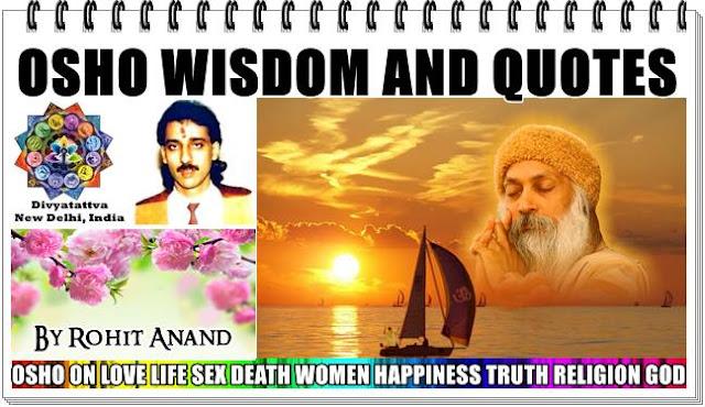 Osho teachings, Osho quotations, Osho words of wisdom, osho sayings, osho books, osho on love and sex