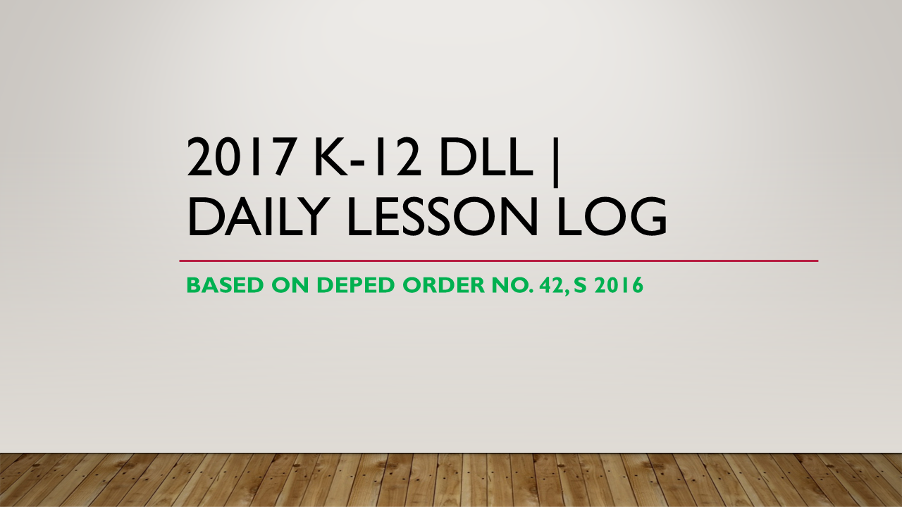 Download 2017 K to 12 DLL | Daily Lesson Log | TAGA DEPED