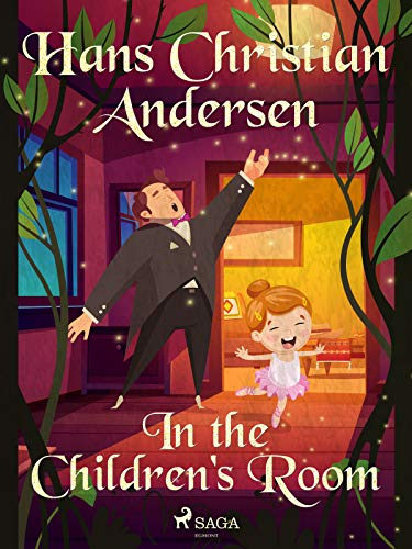 In the children's room - a fairy tale by Hans Christian Andersen