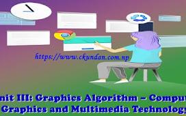 Unit III: Graphics Algorithm – Computer Graphics and Multimedia Technology