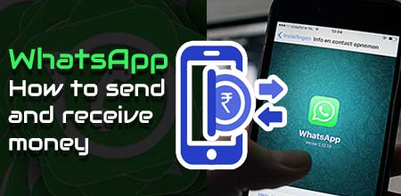 Whatsapp payment feature, How to send and receive money