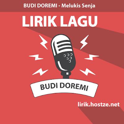 Lirik Lagu Melukis Senja - Budi Doremi - lirik.hostze.net