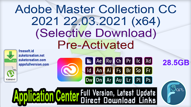 Adobe Master Collection CC 2021 22.03.2021 (x64) (Selective Download)  Pre-Activated