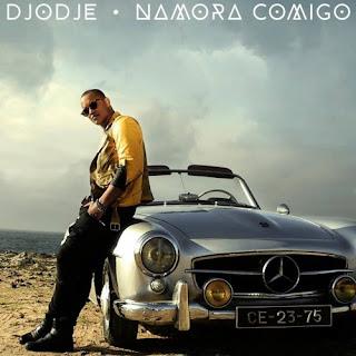 Djodje - Namora Comigo ( Zouk ) Download