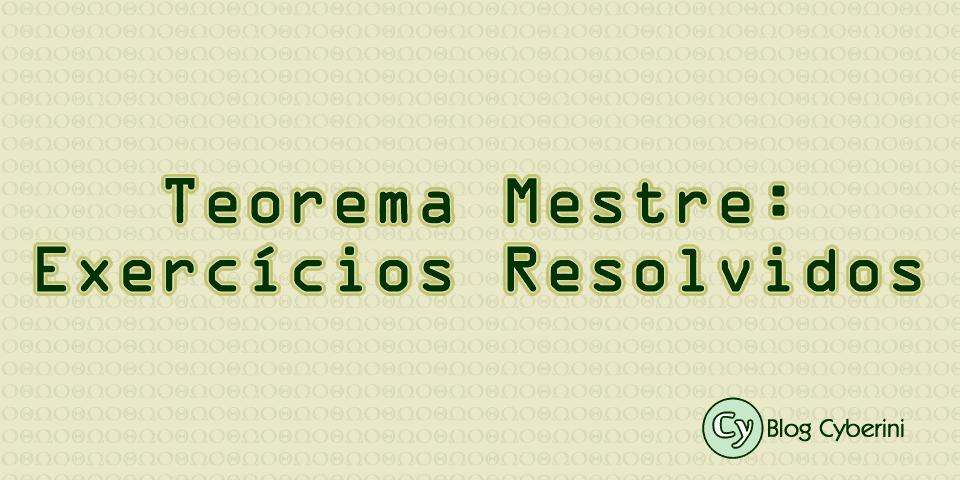 Exercícios sobre o Teorema Mestre