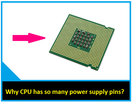 Why CPU has so many power supply pins(Vcc, Vss, Vee, Vdd)