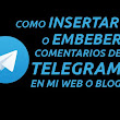 Como insertar o embeber comentarios de Telegram en tu blog | Seo Blogging y Growth Hacking con gastre