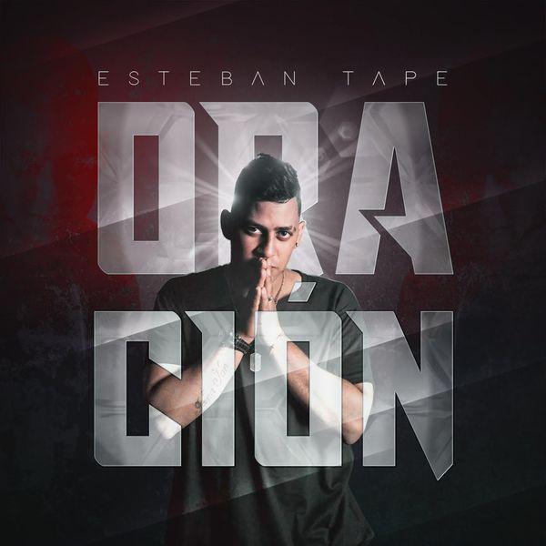 Esteban Tape – Oración (Single) 2021 (Exclusivo WC)