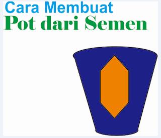 Cara Membuat Pot dari Semen