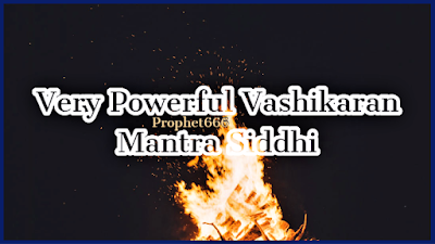 Vidhi for Very Powerful Vashikaran Mantra Siddhi